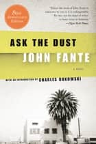 Ask the Dust eBook by John Fante