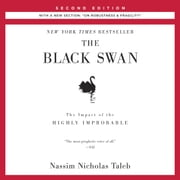 "The Black Swan: Second Edition - The Impact of the Highly Improbable: With a new section: ""On Robustness and Fragility"" audiobook by Nassim Nicholas Taleb"