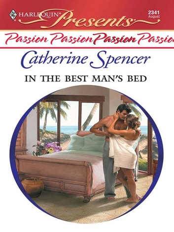 In the Best Man's Bed ebook by Catherine Spencer