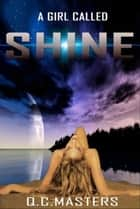 A Girl Called Shine ebook by Q.C. Masters