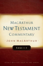 Luke 1-5 MacArthur New Testament Commentary ebook by John F. MacArthur Jr.