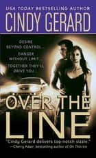 Over the Line - The Bodyguards ebook by Cindy Gerard