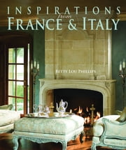 Inspirations from France & Italy ebook by Betty Lou Phillips