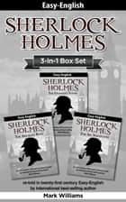 Sherlock Holmes re-told in twenty-first century Easy-English 3-in-1 Box Set - The Engineer's Thumb, The Speckled Band, The Six Napoleons. ebook by Mark Williams