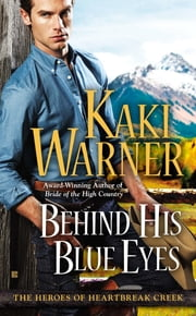 Behind His Blue Eyes ebook by Kaki Warner