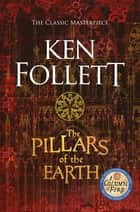 The Pillars of the Earth - Enhanced TV tie-in Edition ebook by Ken Follett
