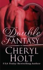 Double Fantasy ebook by Cheryl Holt