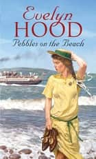 Pebbles On The Beach ebook by Evelyn Hood