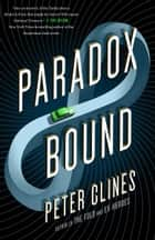 Paradox Bound - A Novel ebook by Peter Clines