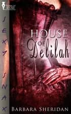 House of Delilah ebook by Barbara Sheridan
