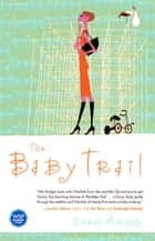 The Baby Trail ebook by Sinead Moriarty