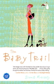 The Baby Trail - A Novel ebook by Sinead Moriarty