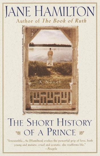 The Short History of a Prince - A Novel eBook by Jane Hamilton