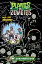 Plants vs. Zombies Volume 6: Boom Boom Mushroom ebook by Paul Tobin
