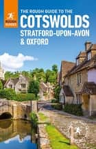 The Rough Guide to the Cotswolds, Stratford-upon-Avon and Oxford ebook by Matthew Teller, Rough Guides