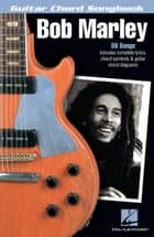 Bob Marley (Songbook) - Guitar Chord Songbook ebook by Bob Marley