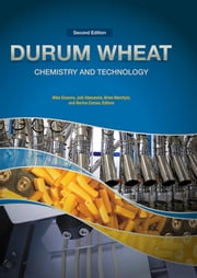 Durum Wheat Chemistry and Technology ebook by Michael Sissons