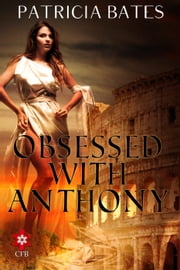 Obsessed with Anthony ebook by Patricia Bates