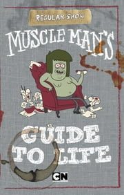 Muscle Man's Guide to Life ebook by Tracey West