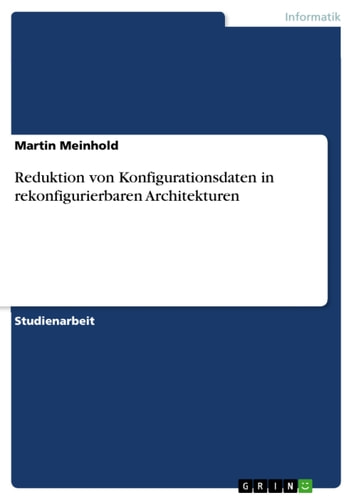 Reduktion von Konfigurationsdaten in rekonfigurierbaren Architekturen ebook by Martin Meinhold