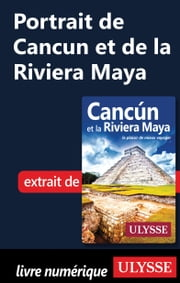 Portrait de Cancun et de la Riviera Maya ebook by Collectif Ulysse