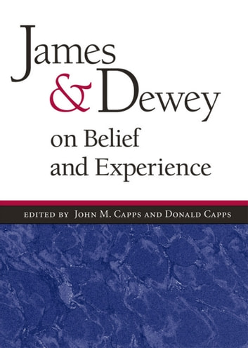 James and Dewey on Belief and Experience ebook by