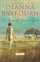 A Spear of Summer Grass ebook by Deanna Raybourn