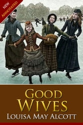 GOOD WIVES Classic Novels: New Illustrated [Free Audiobook Links] ebook by Louisa May Alcott