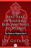 The Best Seat in Baseball, But You Have to Stand!