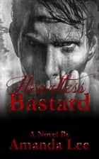 Heartless Bastard ebook by Amanda Lee