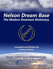 Nelson Dream Base Modern Dreamers Guide ebook by Andrew Nelson