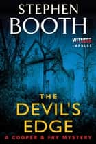 The Devil's Edge - A Cooper & Fry Mystery eBook by Stephen Booth