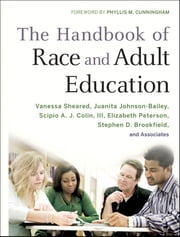 The Handbook of Race and Adult Education - A Resource for Dialogue on Racism ebook by