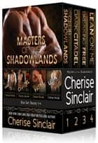 Masters of the Shadowlands Box Set - Books 1-4 ebook by Cherise Sinclair