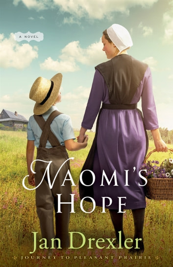 Naomi's Hope (Journey to Pleasant Prairie Book #3) eBook by Jan Drexler