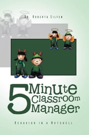 5 Minute Classroom Manager ebook by Roberta Silfen