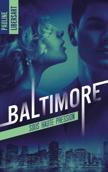 Baltimore - 1 - Sous haute pression eBook by Pauline Libersart