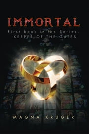 IMMORTAL ebook by Magna Kruger