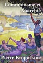 Communisme et Anarchie ebook by Pierre Kropotkine