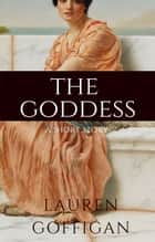 The Goddess - A Short Story ebook by Lauren Goffigan