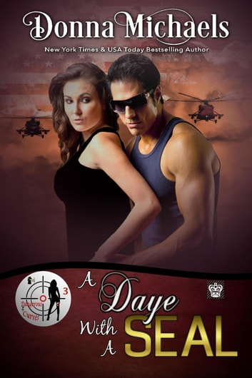 A Daye With A SEAL - Dangerous Curves Series, #3 ebook by Donna Michaels