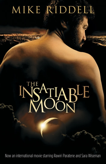 The Insatiable Moon ebook by Michael Riddell