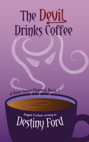 The Devil Drinks Coffee ebook by Destiny Ford,Angela Corbett