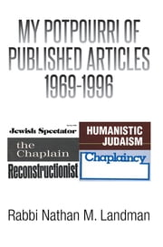 My Potpourri of Published Articles 1969-1996 ebook by Rabbi Nathan M. Landman
