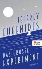 Das große Experiment ebook by Jeffrey Eugenides, Gregor Hens
