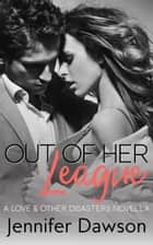 Out of Her League ebook by Jennifer Dawson