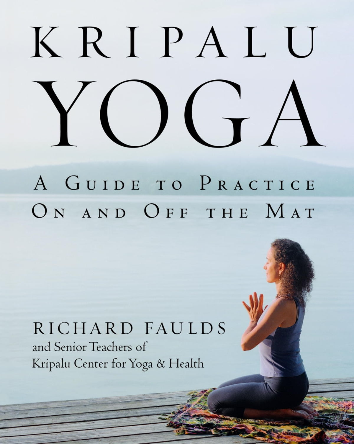 Kripalu Yoga ebook by Richard Faulds - Rakuten Kobo