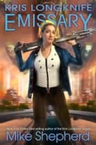 Kris Longknife - Emissary ebook by