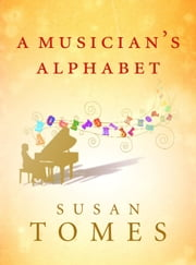 A Musician's Alphabet ebook by Susan Tomes