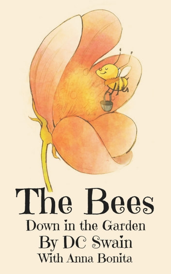 The Bees - Down in the Garden ebook by DC Swain